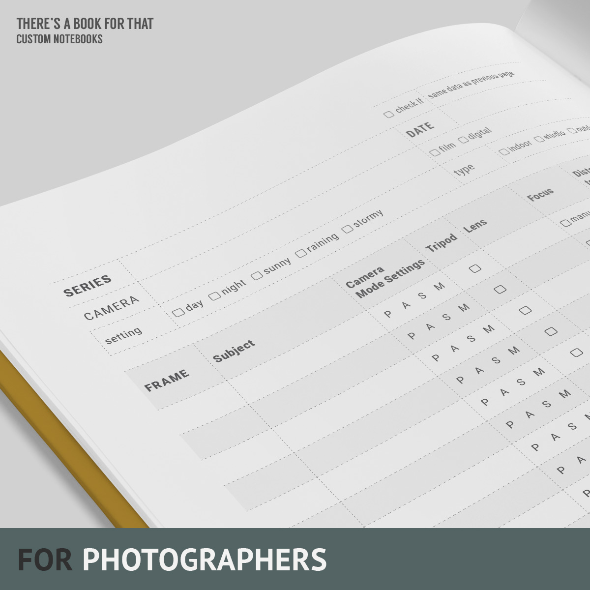 A photographers notebook including a wonderful, easy-to-fill table, from amera mode to lens, from focus to distance, ISO, exposure compensation, aperture, shutter, white balance… whatnot.