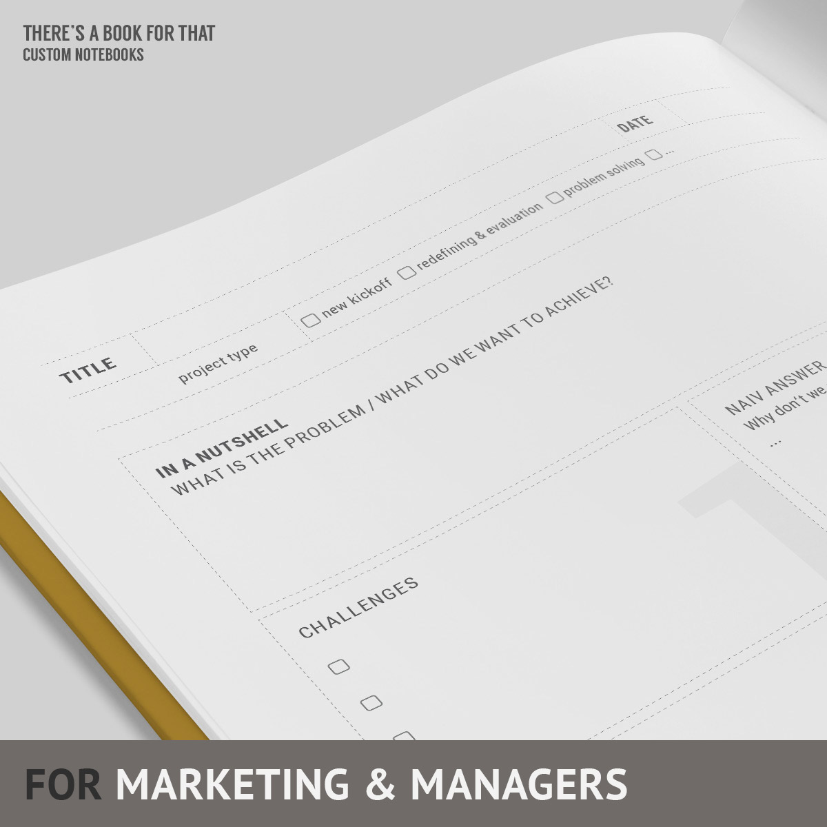 A project management notebook including brainstorming, presumptions, swot (strength and weakness) and much more followed up by a dedicated project management with todo list and milestones.