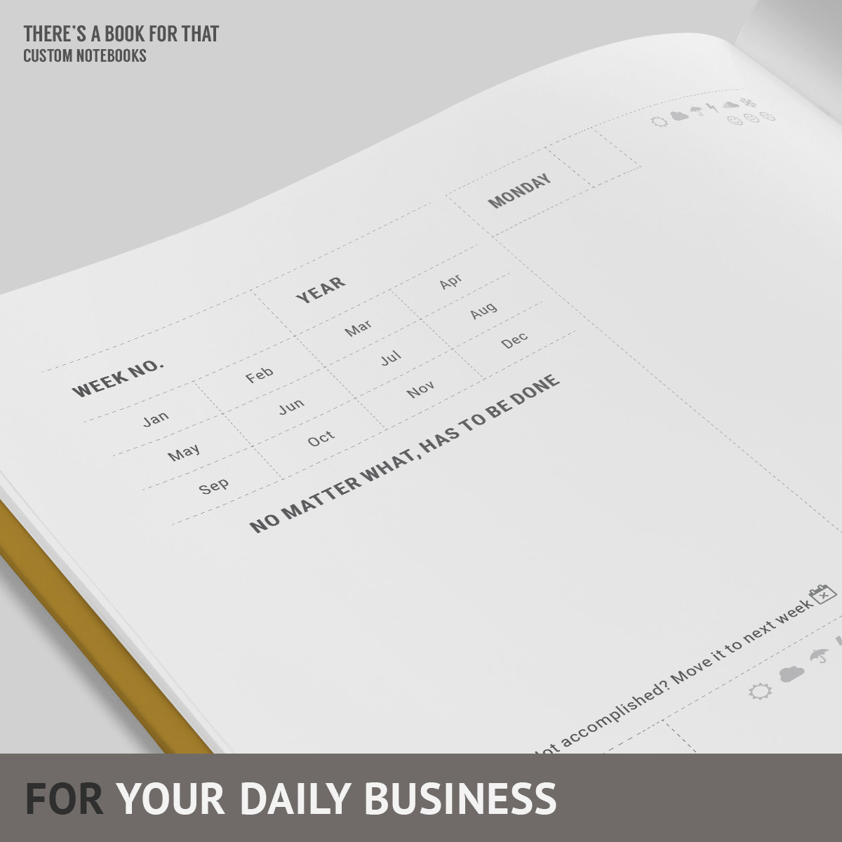 """A weekly calendar in a boxed layout with sections for important things to be accomplished, enough space to hold your daily content, neat ideas to register your mood and weather conditions and a cool """"no matter what"""" section for each week."""